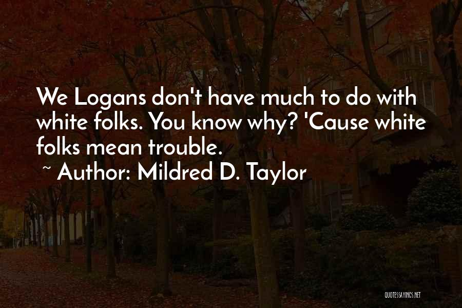Mildred D. Taylor Quotes 1874147