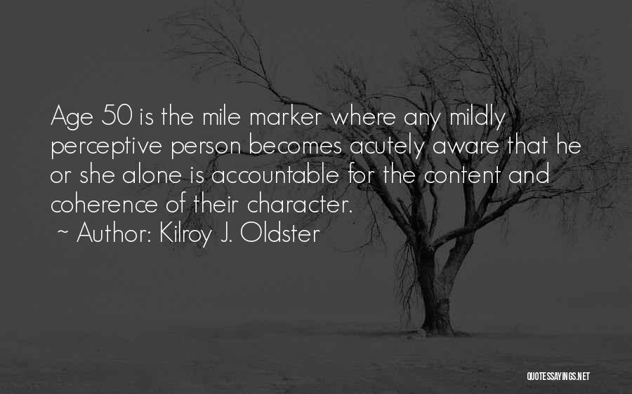 Mile Marker Quotes By Kilroy J. Oldster