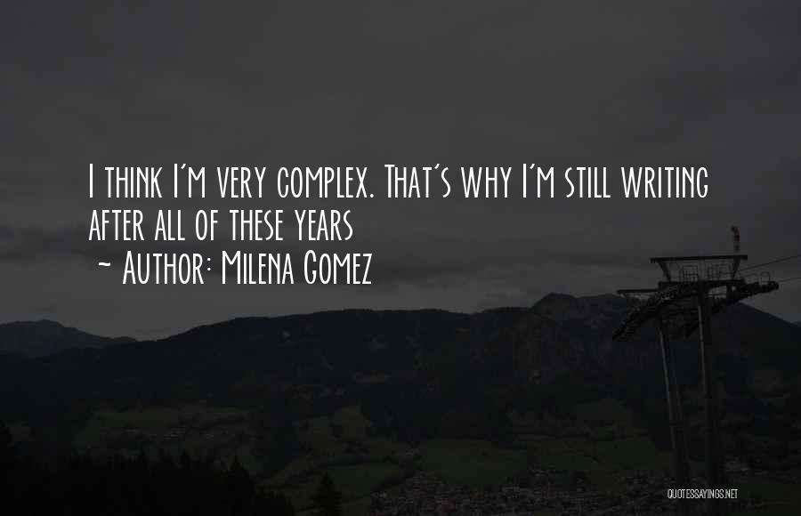 Milena Gomez Quotes 1129785
