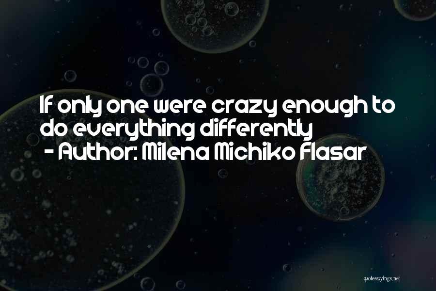 Milena Michiko Flasar Quotes 1373101