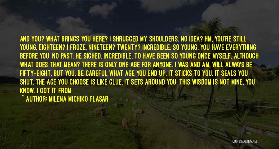 Milena Michiko Flasar Quotes 2215290