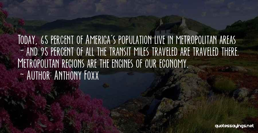 Miles Traveled Quotes By Anthony Foxx