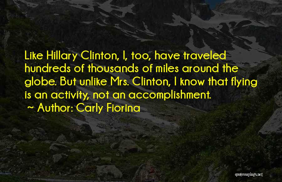 Miles Traveled Quotes By Carly Fiorina