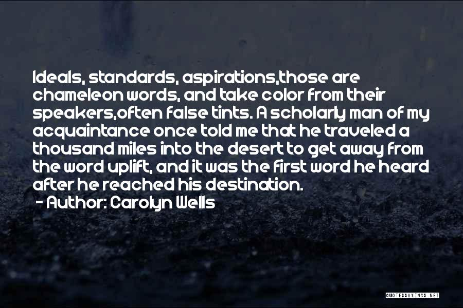 Miles Traveled Quotes By Carolyn Wells