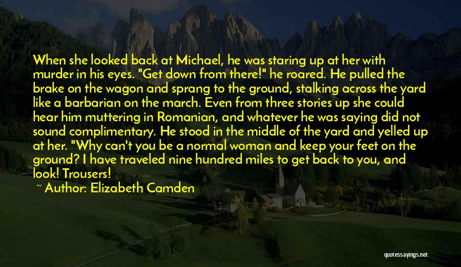 Miles Traveled Quotes By Elizabeth Camden