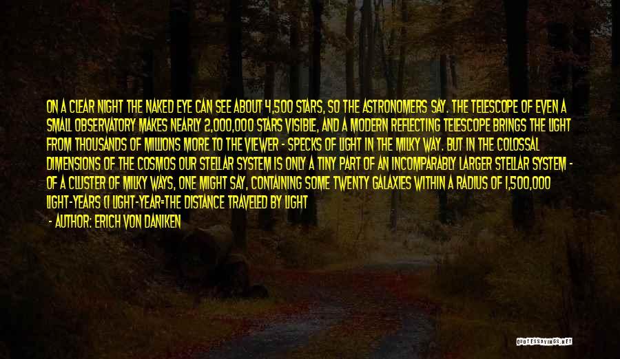 Miles Traveled Quotes By Erich Von Daniken