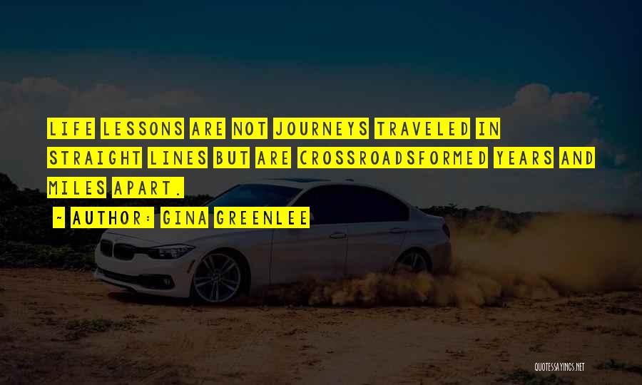 Miles Traveled Quotes By Gina Greenlee