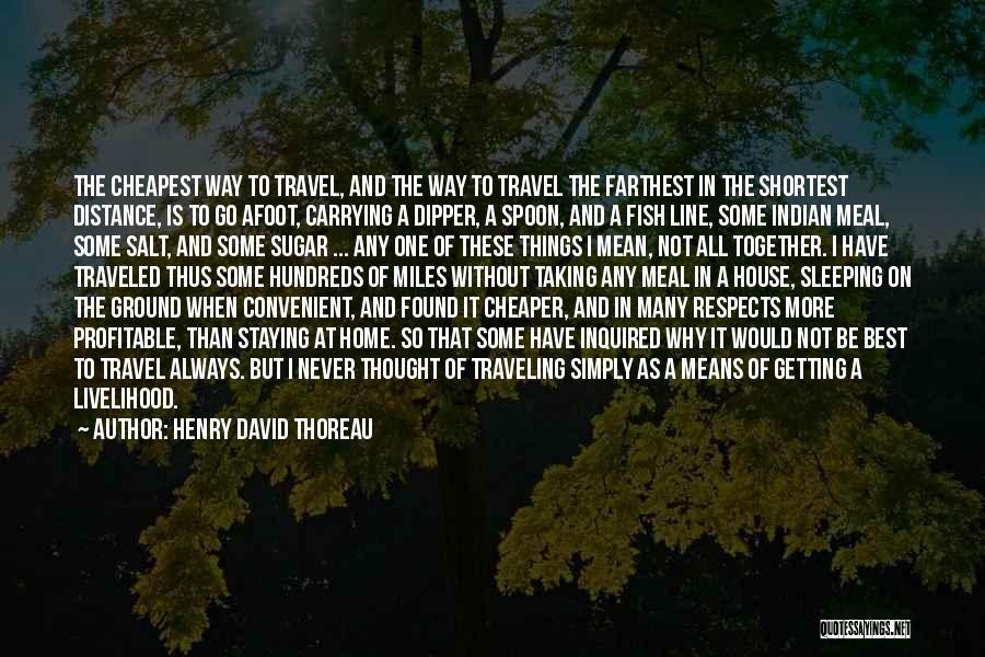 Miles Traveled Quotes By Henry David Thoreau