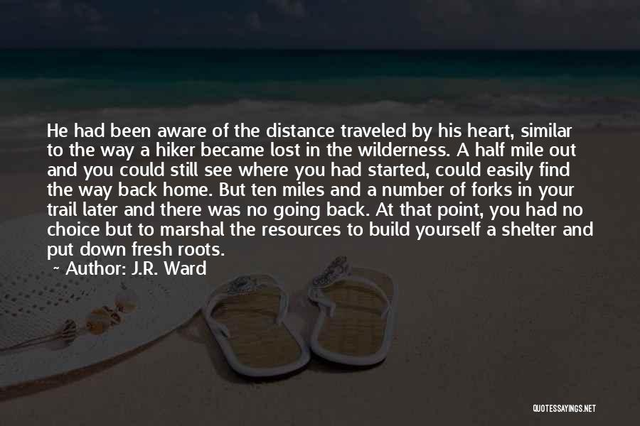 Miles Traveled Quotes By J.R. Ward