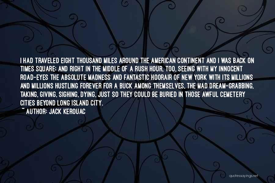 Miles Traveled Quotes By Jack Kerouac