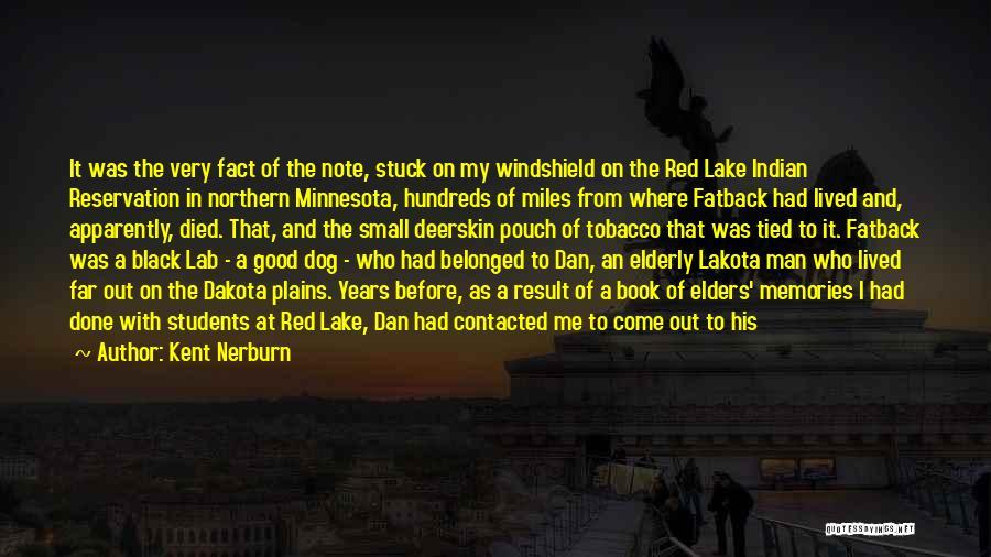 Miles Traveled Quotes By Kent Nerburn