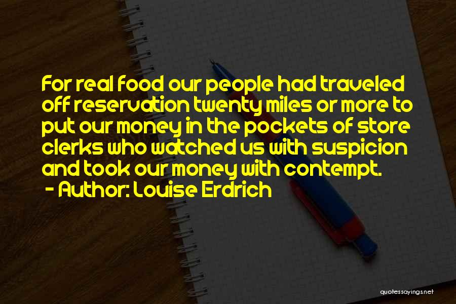 Miles Traveled Quotes By Louise Erdrich