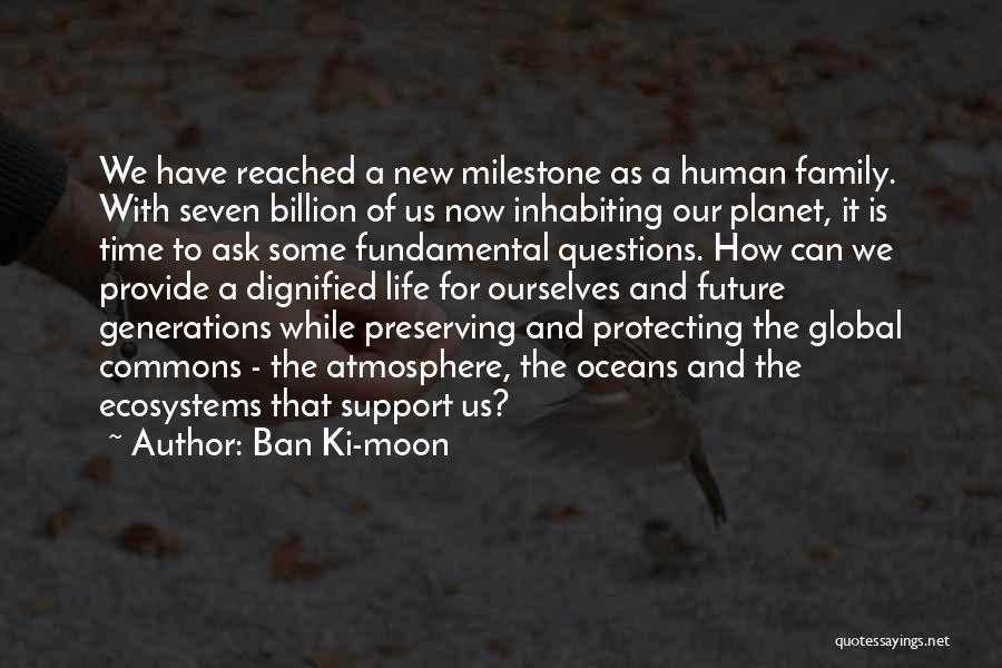 Milestone Quotes By Ban Ki-moon