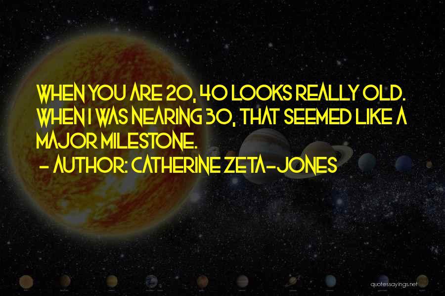 Milestone Quotes By Catherine Zeta-Jones