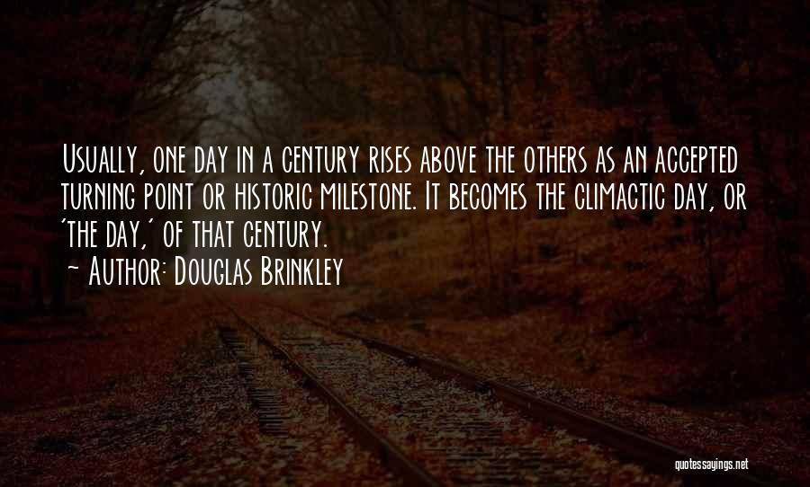 Milestone Quotes By Douglas Brinkley