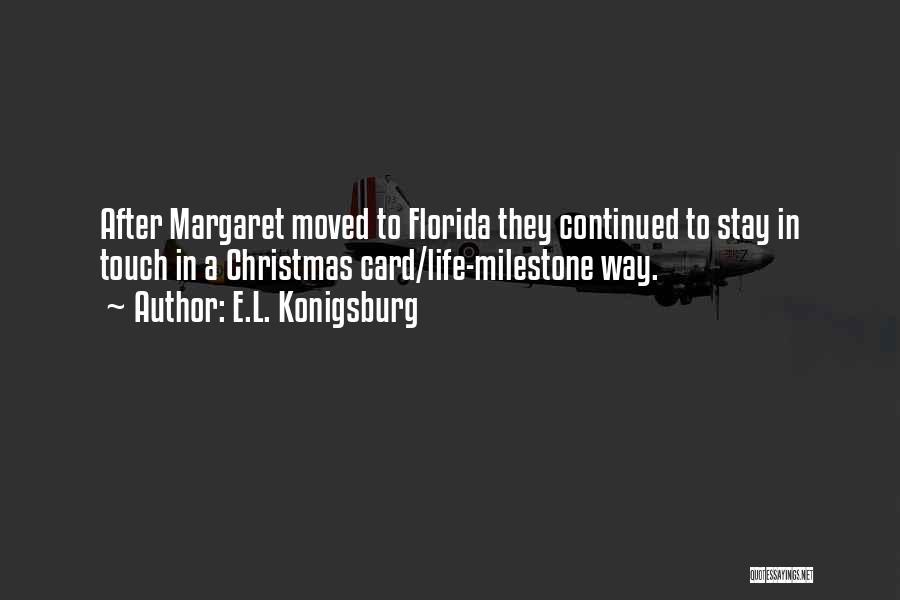 Milestone Quotes By E.L. Konigsburg