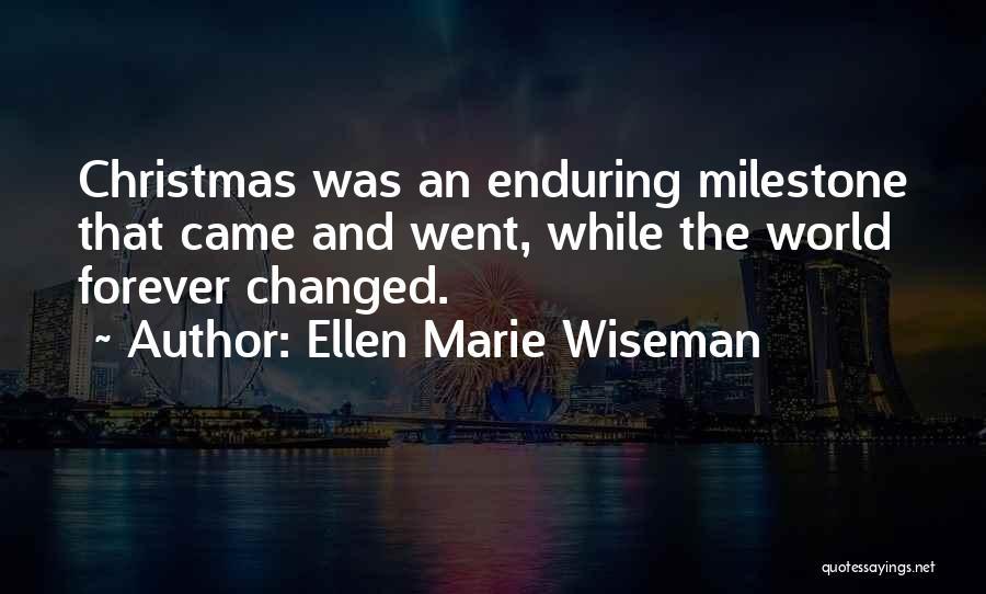 Milestone Quotes By Ellen Marie Wiseman