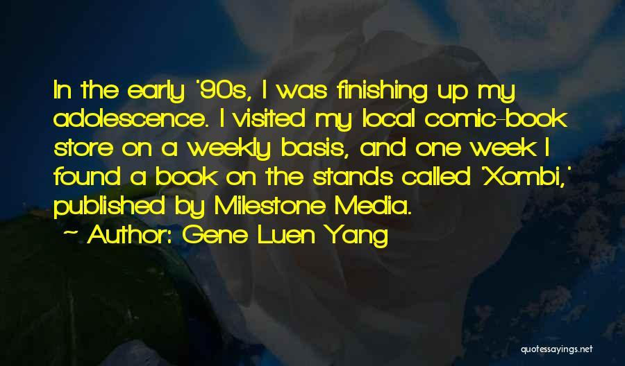 Milestone Quotes By Gene Luen Yang