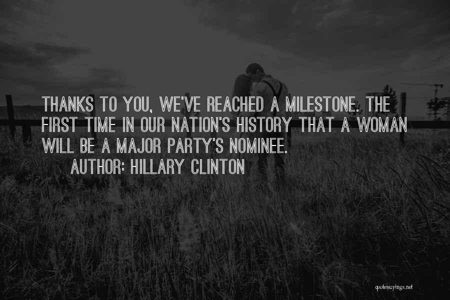 Milestone Quotes By Hillary Clinton