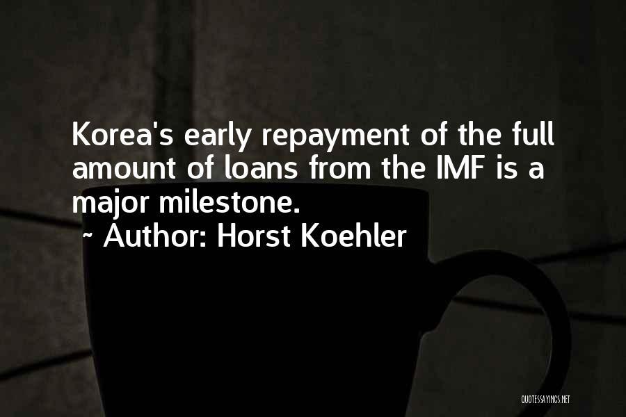 Milestone Quotes By Horst Koehler