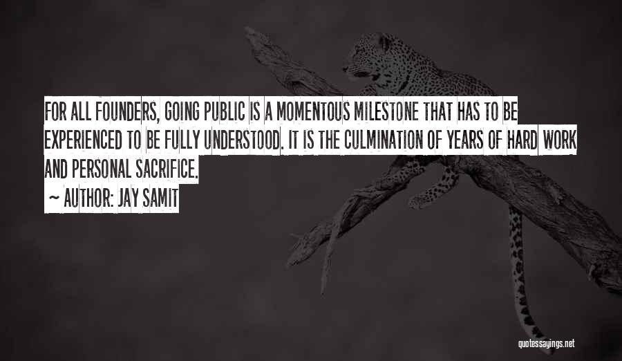 Milestone Quotes By Jay Samit