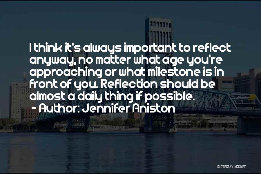 Milestone Quotes By Jennifer Aniston
