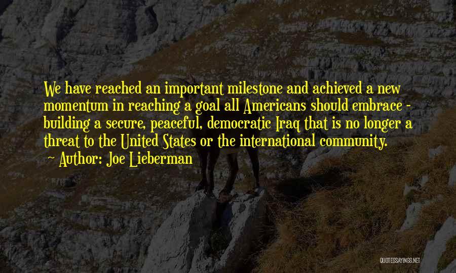 Milestone Quotes By Joe Lieberman