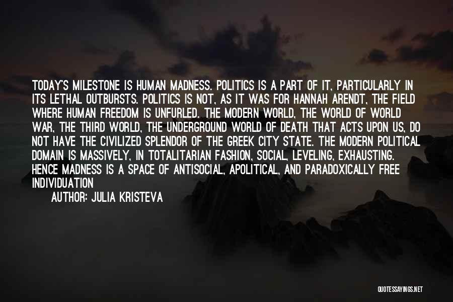 Milestone Quotes By Julia Kristeva