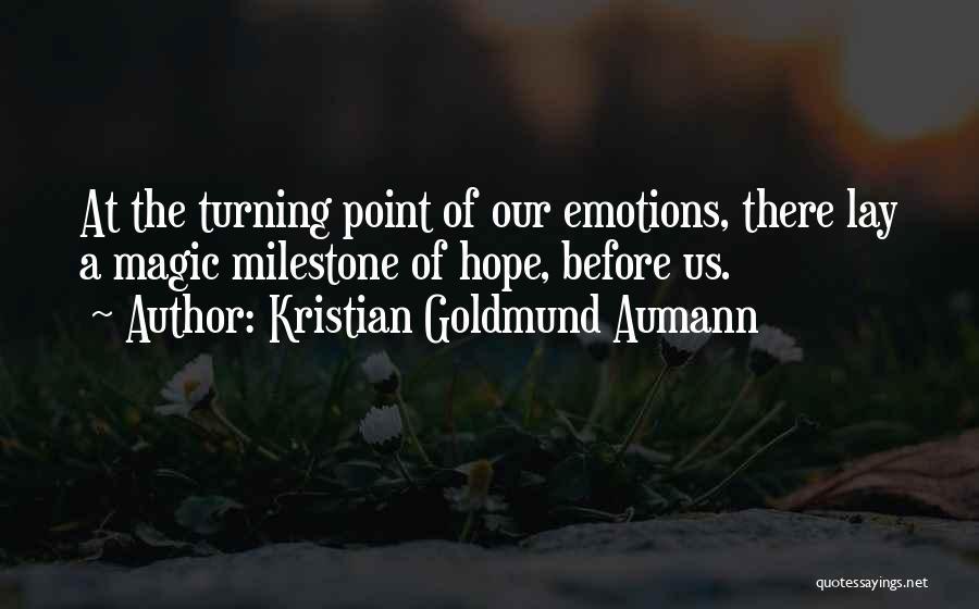 Milestone Quotes By Kristian Goldmund Aumann