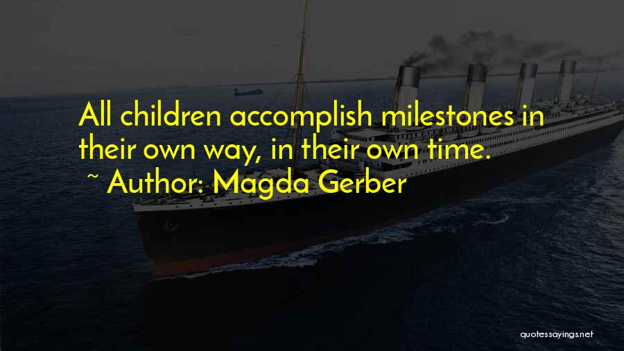 Milestone Quotes By Magda Gerber