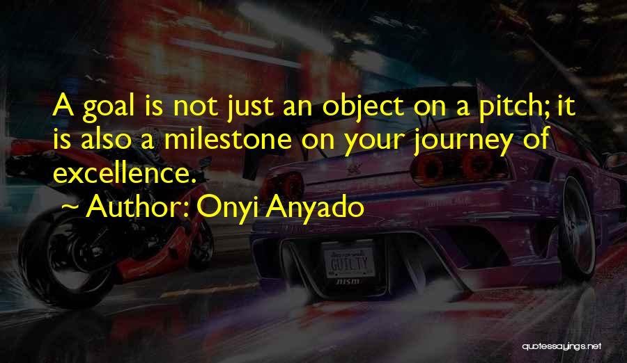 Milestone Quotes By Onyi Anyado
