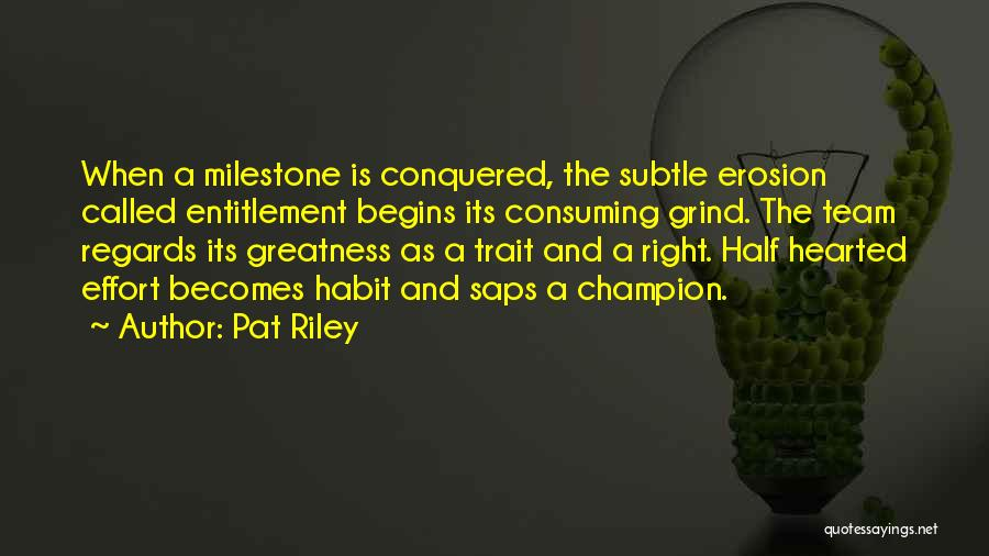 Milestone Quotes By Pat Riley