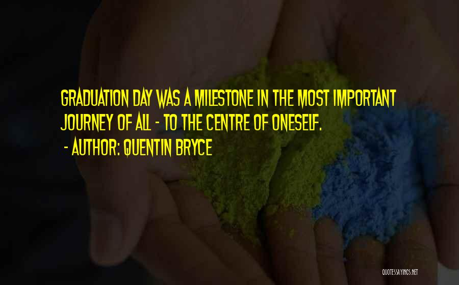 Milestone Quotes By Quentin Bryce