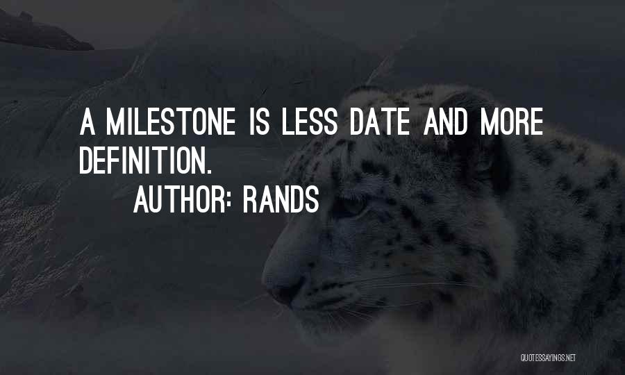 Milestone Quotes By Rands
