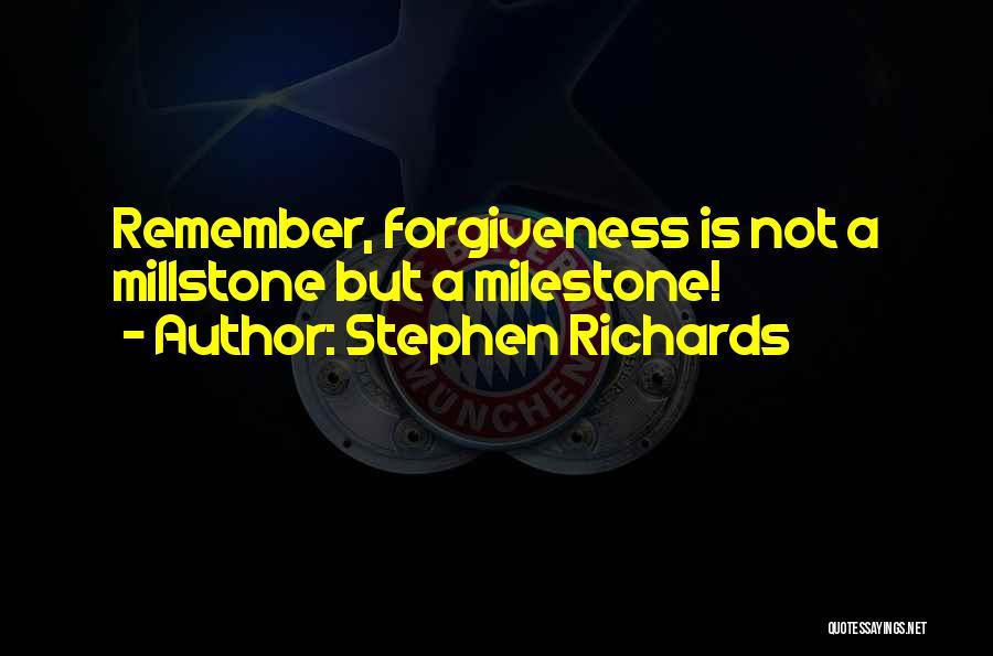 Milestone Quotes By Stephen Richards
