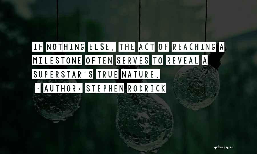 Milestone Quotes By Stephen Rodrick