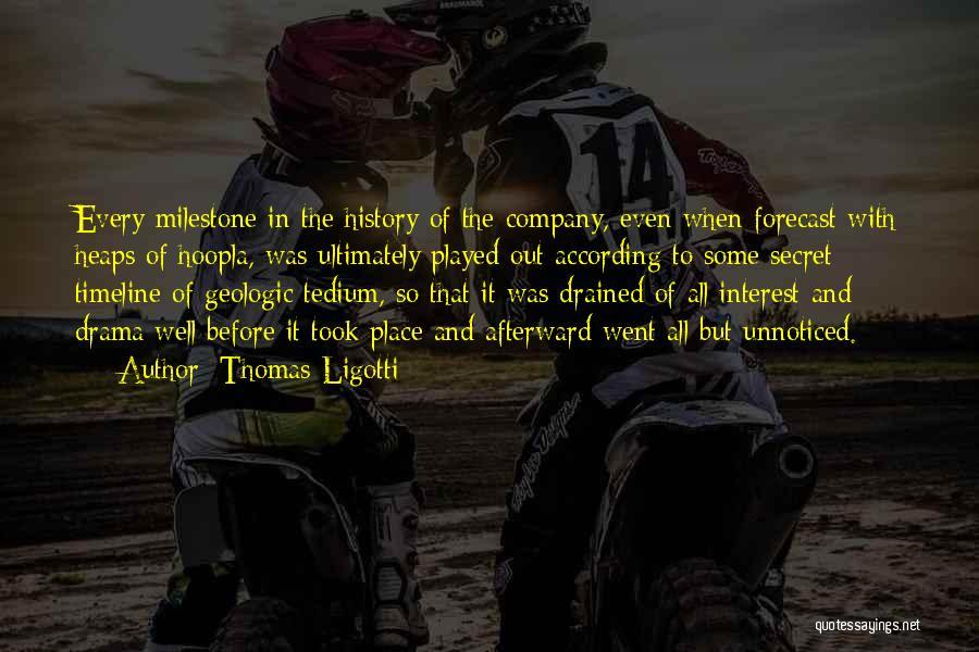 Milestone Quotes By Thomas Ligotti