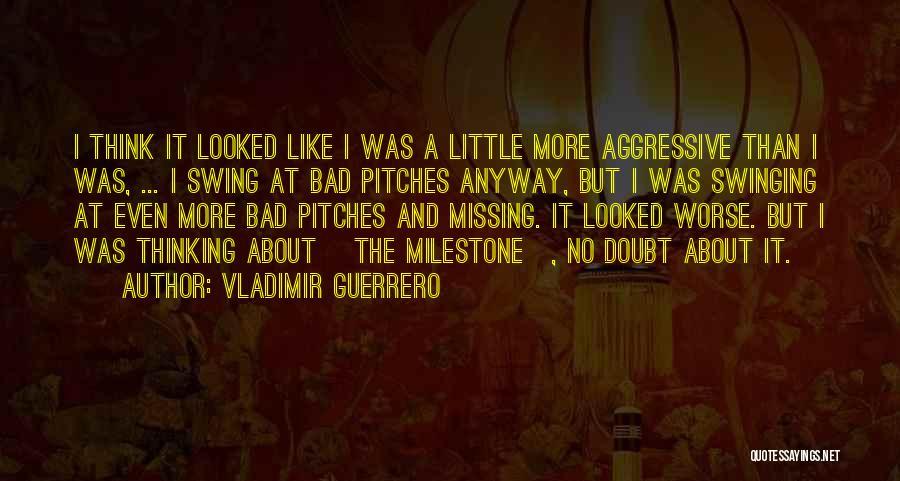 Milestone Quotes By Vladimir Guerrero