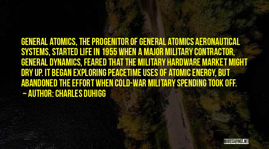 Military Contractor Quotes By Charles Duhigg