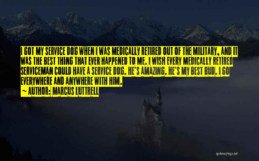 Military Dog Quotes By Marcus Luttrell