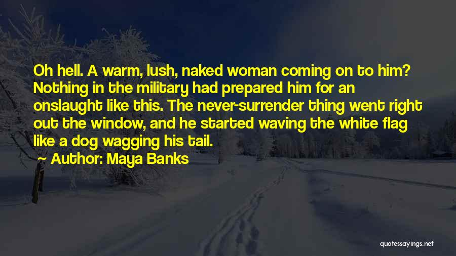 Military Dog Quotes By Maya Banks