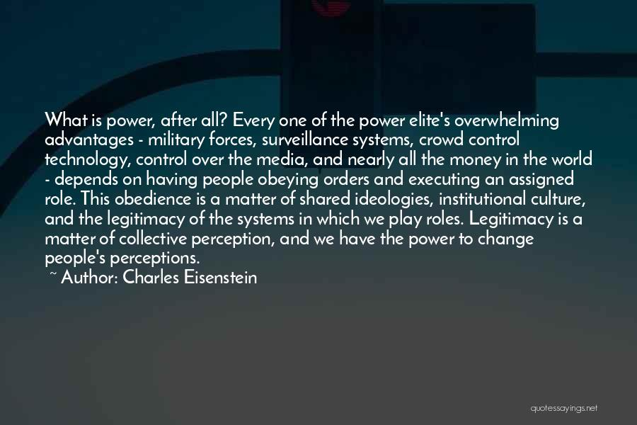 Military Orders Quotes By Charles Eisenstein