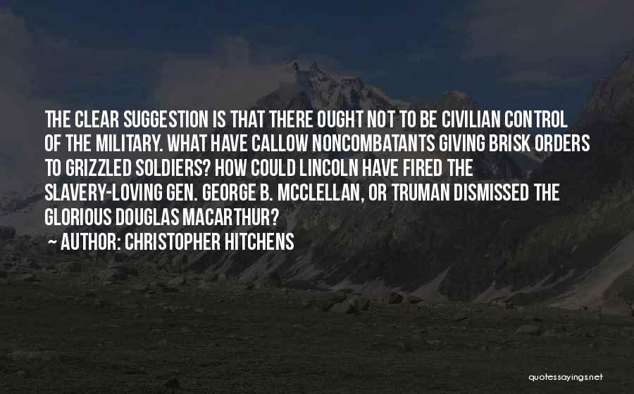 Military Orders Quotes By Christopher Hitchens