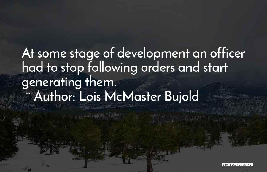 Military Orders Quotes By Lois McMaster Bujold