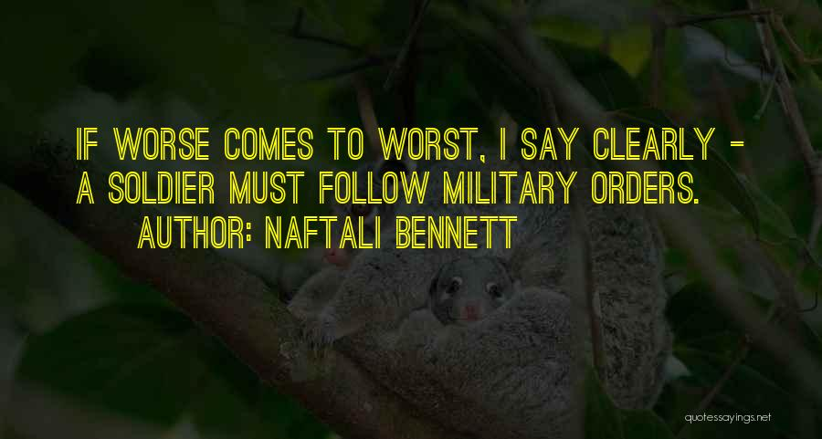 Military Orders Quotes By Naftali Bennett
