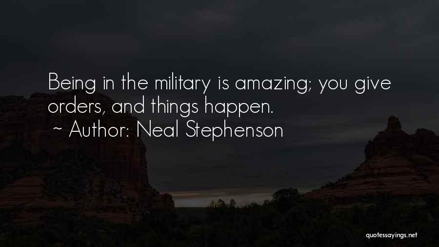 Military Orders Quotes By Neal Stephenson