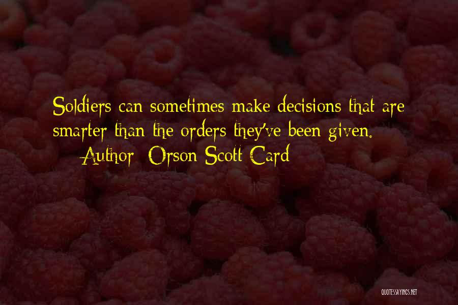 Military Orders Quotes By Orson Scott Card