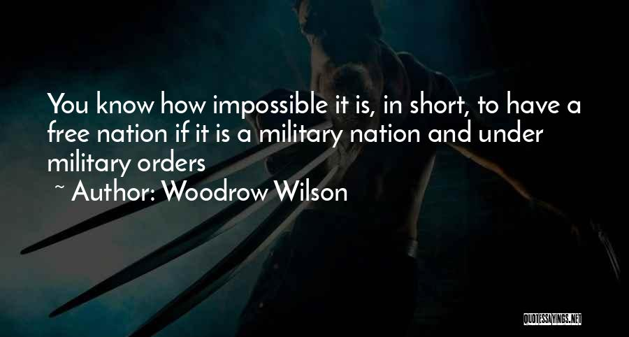 Military Orders Quotes By Woodrow Wilson