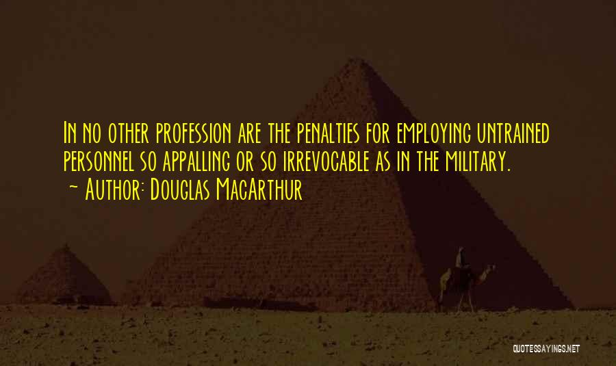 Military Profession Quotes By Douglas MacArthur