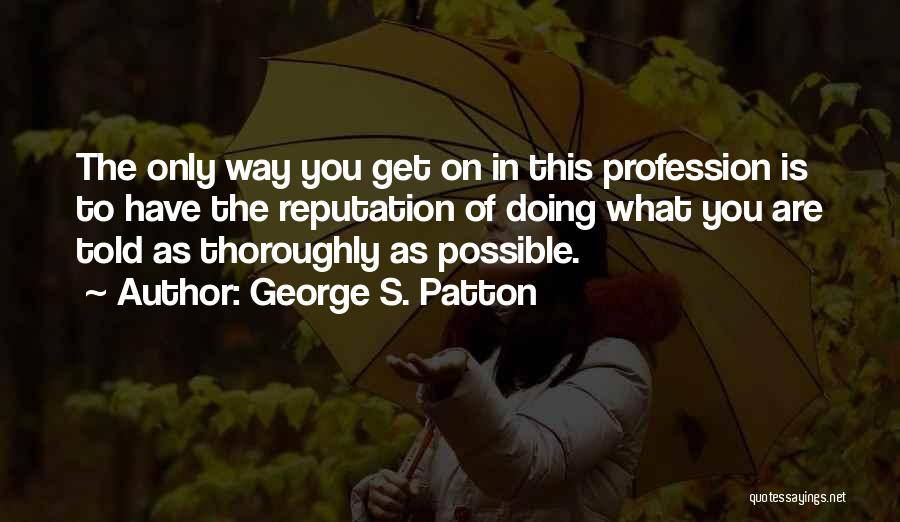 Military Profession Quotes By George S. Patton
